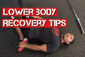 Lower Body Recovery Tips