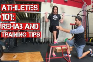 Athletes 101: Rehab and Training Tips